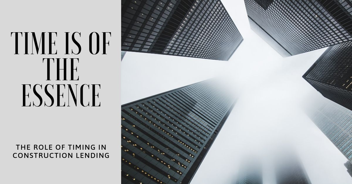 Time of the Essence: The role of Timing in Construction Lending